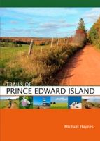 This new guide features 55 trails for hiking and cycling on Prince Edward Island, Canada's own emerald isle, included in the book are new trails in Prince Edward Island National Park and the just-completed Confederation Trail, the final (or initial, depending on which way you're facing!) leg of the Trans-Canada Trail.