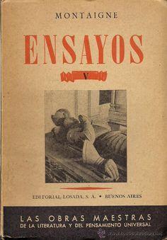 ENSAYOS V. Y CARTAS DE MONTAIGNE. (ED. LOSADA, LAS OBRAS MAESTRAS, BUENOS AIRES, 1951) (Libros de Segunda Mano (posteriores a 1936) - Literatura - Narrativa - Clásicos)
