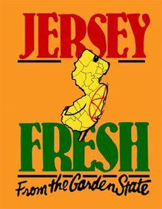 Jersey is known as the garden state  www.honj.org I still think I am fresh from NJ even though I moved away over 40 years ago.