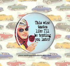 Retro Sarcastic 50s Wife Wine Humor Quotes by NorthwoodsButtons