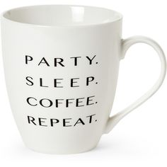 Pfaltzgraff Party. Sleep. Coffee. Repeat. Mug (€3,25) ❤ liked on Polyvore featuring home, kitchen & dining, drinkware, glazed coffee mugs, ceramic mugs, quote mugs, quote coffee mugs and pfaltzgraff