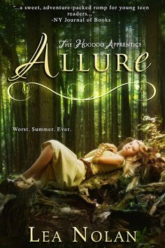 Allure by Lea Nolan | The Hoodoo Apprentice, BK#2 | Publisher: Engtangled Teen | Publication Date: October 1, 2013 | www.leanolan.com | #YA #Paranormal