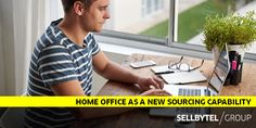 Business Blog: Home Office As A New Sourcing Capability