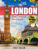 Free Kindle Book -   LONDON: The Ultimate Travel Guide With Essential Tips About What To See, Where To Go, Eat And Sleep (London Travel Guide, London Guide, London Traveling Guide)