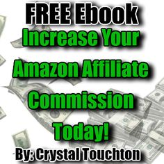 Free Ebook: Increase Your Amazon Affiliate Commission Today! | Crystal Touchton's Blog