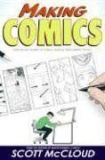 Making Comics: Storytelling Secrets of Comics, Manga and Graphic Novels by Scott McCloud,http://www.amazon.com/dp/0060780940/ref=cm_sw_r_pi_dp_D8Mitb0YJ9368RC1