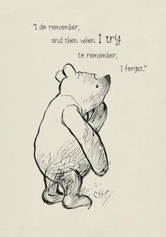 I do remember and then when I try to remember, I forget - Winnie the Pooh Quotes classic vintage style poster print I do remember and then. - Winnie the Pooh Winnie The Pooh Quotes, Winnie The Pooh Friends, Eeyore Quotes, Winnie The Pooh Drawing, Pooh Bear, Tigger, Try To Remember, Disney Quotes, Cute Quotes