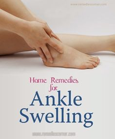 Home Remedies For Ankle Swelling | Pin Remedies