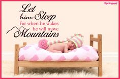 #QuotesOfTheDay Let him #sleep for when he #wakes he will move mountains.