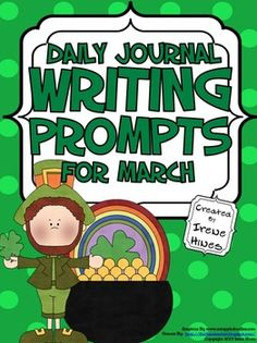 Daily Journal Writing Prompts For The Month Of March, The Season Of Spring and St. Patrick's Day {Based On Common Core Standards}~ 12 Journal Covers for you to choose from~ Reference Pages: * March Word Bank & Writer's checklist ~The heart of this unit includes 23 different writing prompts about March, Dr. Seuss, St. Patrick's Day, Spring and Women's History Month. ~23 Blank Writing Stationary That Match. $