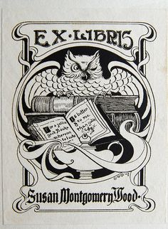 Bookplate of Susan Montgomery Wood designed by C. Valentine Kirby in 1907 in the book A Shadow of Dante by Maria Francesca Rossetti Susan M. Wood was the executive secretary of the NYC Cancer Committee. Ex Libris, Woodcut Art, Library Posters, Owl Books, Paper Collage Art, Badge Design, Owl Art, Book Images, Wood Design