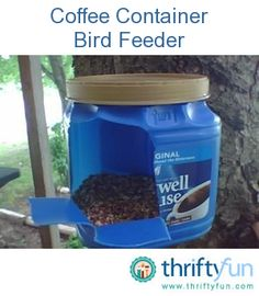Coffee Container Bird Feeder and Clothes Pin Holder Plastic Coffee Cans, Plastic Coffee Containers, Small Plastic Bottles, Bird House Feeder, Diy Bird Feeder, Coffee Can Crafts, Homemade Bird Feeders, Animal Crafts, Animal Projects