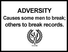 #adversity #challenge #life #wisdom #quotestoliveby #wordstoliveby