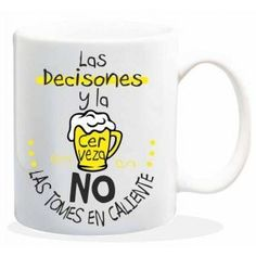 """Taza baggy  """" LAS DECISONES Y LA CERVEZA NO LAS TOMES EN CALIENTE"""" http://www.worldmagic.es/tienda/164-baggy"""