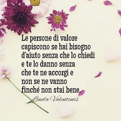 Italian Phrases, Italian Quotes, Wise Quotes, Inspirational Quotes, Cute Phrases, Quotes About Everything, Beauty Quotes, Meaningful Quotes, Wise Words