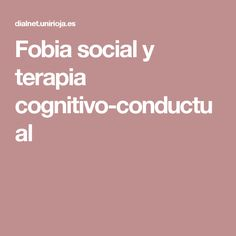Fobia social y terapia cognitivo-conductual