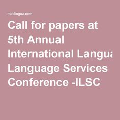 Call for papers at Annual International Language Services Conference -ILSC News India, Conference, Language, Paper, Languages, Language Arts