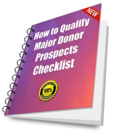 How to Qualify Major Donor Prospects to Build a Manageable Caseload --  This Checklist gives you everything you need to know to create a perfect pool of #nonprofit donor-investors.