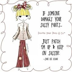 If someone damages your sassy pants....just patch 'em up & keep on sassin'