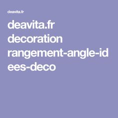 deavita.fr decoration rangement-angle-idees-deco
