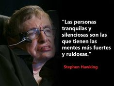 True Quotes, Book Quotes, Motivational Phrases, Inspirational Quotes, Stephen Hawking Quotes, Quotes By Famous People, Spanish Quotes, Science, Inspire Me