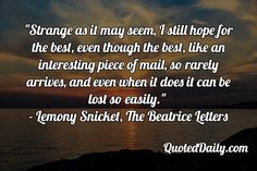 Lemony Snicket, The Beatrice Letters Quote - More at QuotedDaily.com