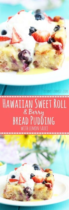 Sweet Hawaiian Rolls make the most decadent bread pudding with hints of cinnamon, fresh berries and lemon sauce.