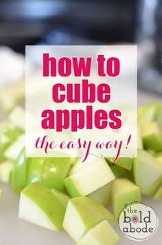 How to Cube Apples the Easy Way!