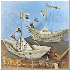 Sheet Music Sailboats, with links to instructions! by CONFESSIONS OF A PLATE ADDICT