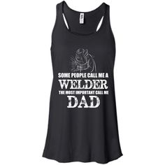 Career Welder Shirts People Call Me a Welder The Most Important Call Me Dad T-shirts Hoodies Sweatshirts