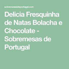 Delicia Fresquinha de Natas Bolacha e Chocolate - Sobremesas de Portugal