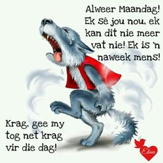 MAANDAG! Monday Wishes, Lekker Dag, Qoutes, Funny Quotes, Afrikaanse Quotes, Goeie Nag, Goeie More, Monday Quotes, Morning Messages