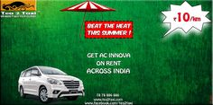 BEAT THE HEAT , THIS SUMMER...!!! Get Innova Rs 10/km On Rent Across India ..!!! #BEST #CAR #TAXI #CAB #PROVIDER #AHMEDABAD #TAXI #IN #AHMEDABAD #VEHICALE #RENT #ON #AHMEDABAD  DIAL OR VISIT : 78 78 886 886/78 78 884 884 www.tea2taxi.com #Tea2taxi