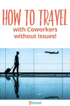 Business travel tips for traveling with coworkers. Solo business trips are (typically) straightforward. But, what if you have to share a room with a coworker, or they want to party and you don't, and they are clingy, or they want to get too personal? Solutions to these challenges inside! #traveltips #businesstravel #worldtravel #travelplanning