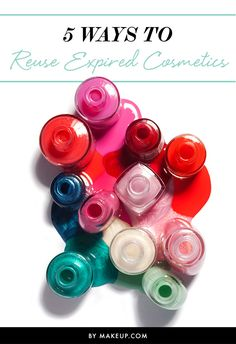 5 Ways to Reuse Expired Cosmetics