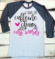 I Run on Caffeine Chaos and Cuss Words, Mom Tshirt, Mom Life Shirt, Funny Trendy Tshirt, Caffeine and Cuss Words Tee, Custom Mom Shirt by AshleysCustomApparel
