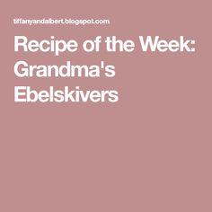 Recipe of the Week: Grandma's Ebelskivers