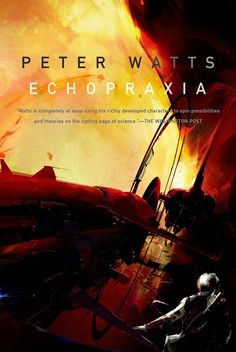 Echopraxia [Kindle Edition] Peter Watts / Prepare for a different kind of singularity in Peter Watts' Echopraxia, the follow-up to the Hugo-nominated novel Blindsight