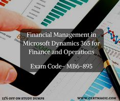 Exam MB6-895 Financial Management in Microsoft Dynamics 365 for Finance and Operations Be the next IT Microsoft professional by passing your Microsoft Financial Management Exam from our latest dumps. You can download the dumps from the given link https://www.certmagic.com//MB6-895-certification-practice-exams.html # IT # training material # learning material # Microsoft # certifications # financial management # dynamics # finance # operations # demo # discount # study dumps