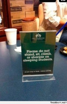 I've seen this sign at school. Apparently, we're a collegiate institution and not a preschool. Who knew?