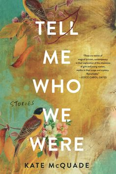 """Tell Me Who We Were"" - by Kate McQuade"