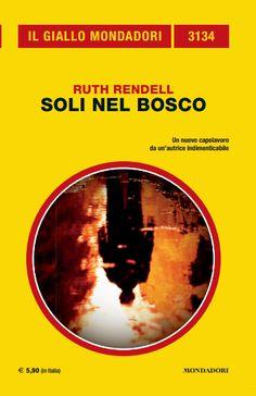 SOLI NEL BOSCO ... http://pupottina.blogspot.it/2015/08/soli-nel-bosco-di-ruth-rendell.html