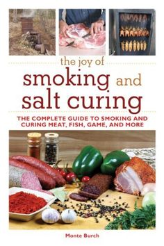 The Joy of Smoking and Salt Curing: The Complete Guide to Smoking and Curing Meat  Fish  Game  and More (The Joy of Series): http://www.amazon.com/The-Joy-Smoking-Salt-Curing/dp/1616082291/?tag=greavidesto05-20