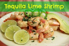Tequila Lime Shrimp - Family Food And Travel
