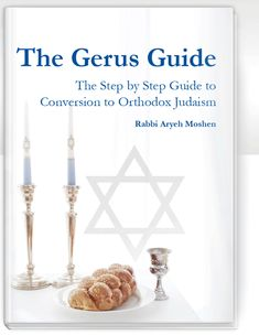 The Gerus Guide: The step-by-step guide to conversion to Orthodox Judaism