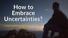 How to Embrace Uncertainties? Powerful Actions to Take Today) – Books for Greatness Still Love You, Just Don, Cope Up, Stop Worrying, Do Your Best, New Opportunities, Everyone Knows, Quality Time