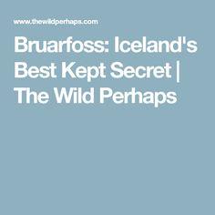 Bruarfoss: Iceland's Best Kept Secret | The Wild Perhaps