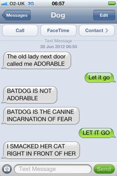texts from dog.  I'm easily amused it seems cats, dogs, texts from dog, giggl, funni, hilari, dog texts, batdog, humor