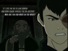 Probably my favorite quote from The Last Airbender. The scene is so powerful and achingly humanistic; it's resonated with me in such a deep way.