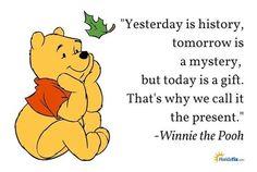 Winnie the Pooh, het gele beertje dat de harten weet te veroveren van jong en oud. Schattig, lief, maar bovenal een bron van pure wijsheid. 1. Any day spent with you